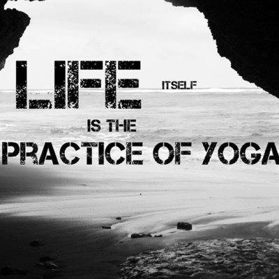 life-itself-is-the-practice-of-yoga